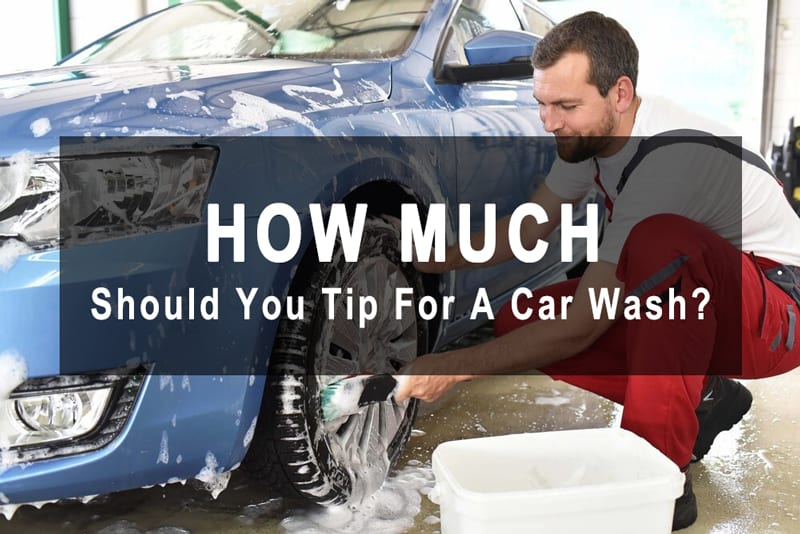 How Much To Tip Car Wash