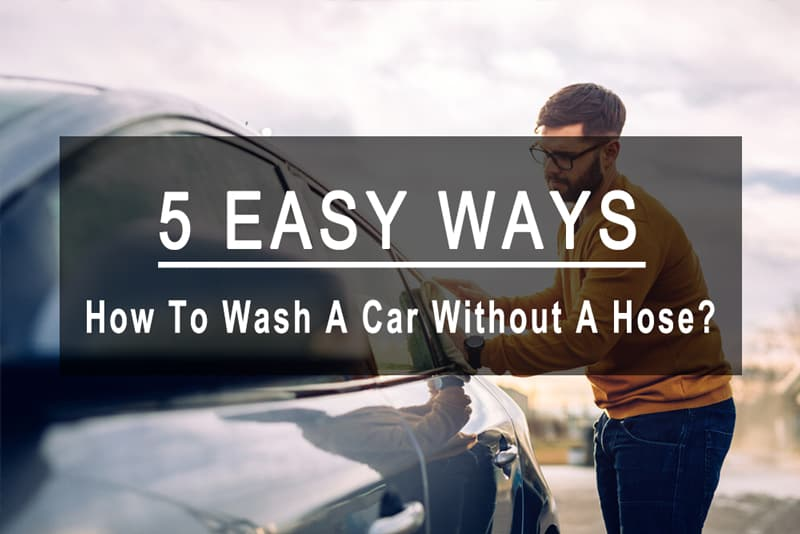 How To Wash A Car Without A Hose?