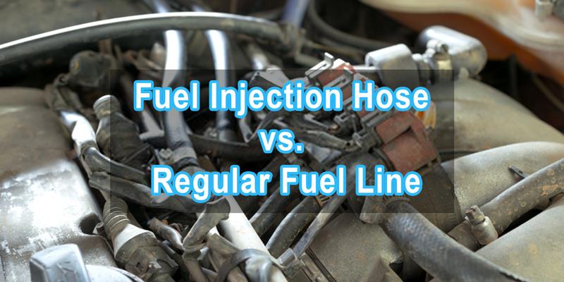 Fuel Injection Hose vs. Regular Fuel Line